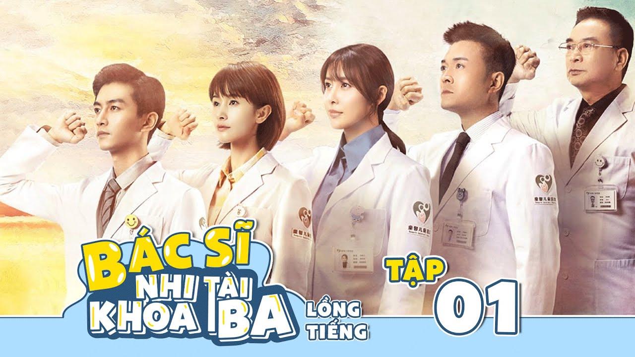 Bác Sĩ Nhi Khoa Tài Ba - Tập 01 [LỒNG TIẾNG]   Phim Tình Cảm Y Khoa Hay Nhất 2021