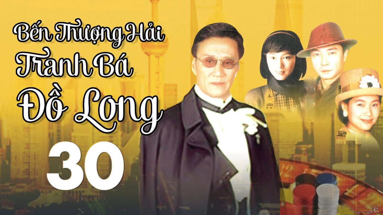 Bến Thượng Hải Tranh Bá Đồ Long - Tập 30 | Phim Hành Động Xã Hội Đen Hay 2021