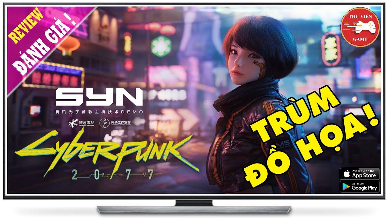 NEW GAME || Code: SYN (Cyberpunk 2077 Mobile) - TRÙM ĐỒ HỌA 2021|| Thư Viện Game