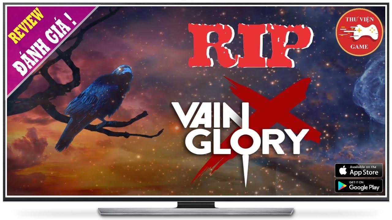 NEW GAME || Vainglory - RIP! HAY HƠN LIÊN QUÂN VẪN CHẾT || Thư Viện Game
