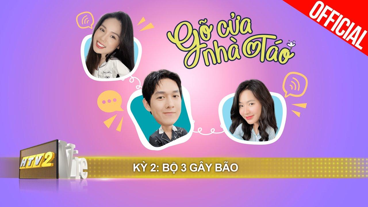 Song Luân, Minh Trang, Trâm Anh hé lộ hậu trường nhiều cảnh quay chưa lên sóng   #2 GÕ CỬA NHÀ TÁO