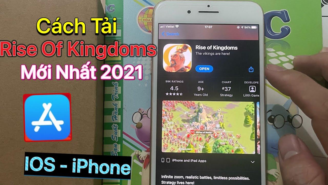 Cách tải Rise Of Kingdoms trên IOS - iPhone | Mới Nhất 2021