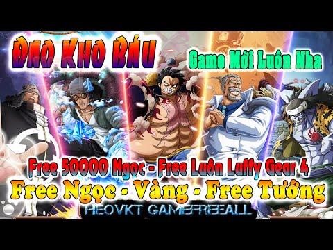 Game 51: Đảo Kho Báu | Free NGọc - Vàng - Free 50000 NGọc - Free Tướng Vip Luffy Gear 4 [HeoVKT]