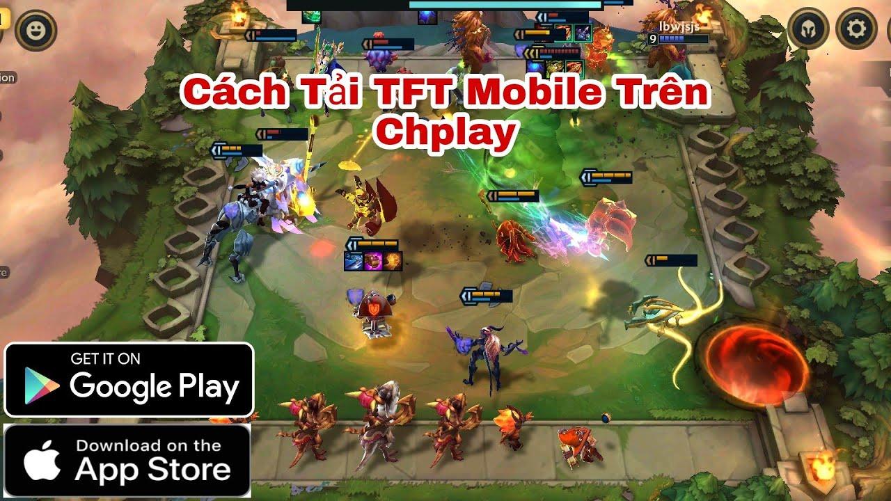 Hướng Dẫn Cách Tải Game TFT Mobile Cho Androi Mới Nhất 2021