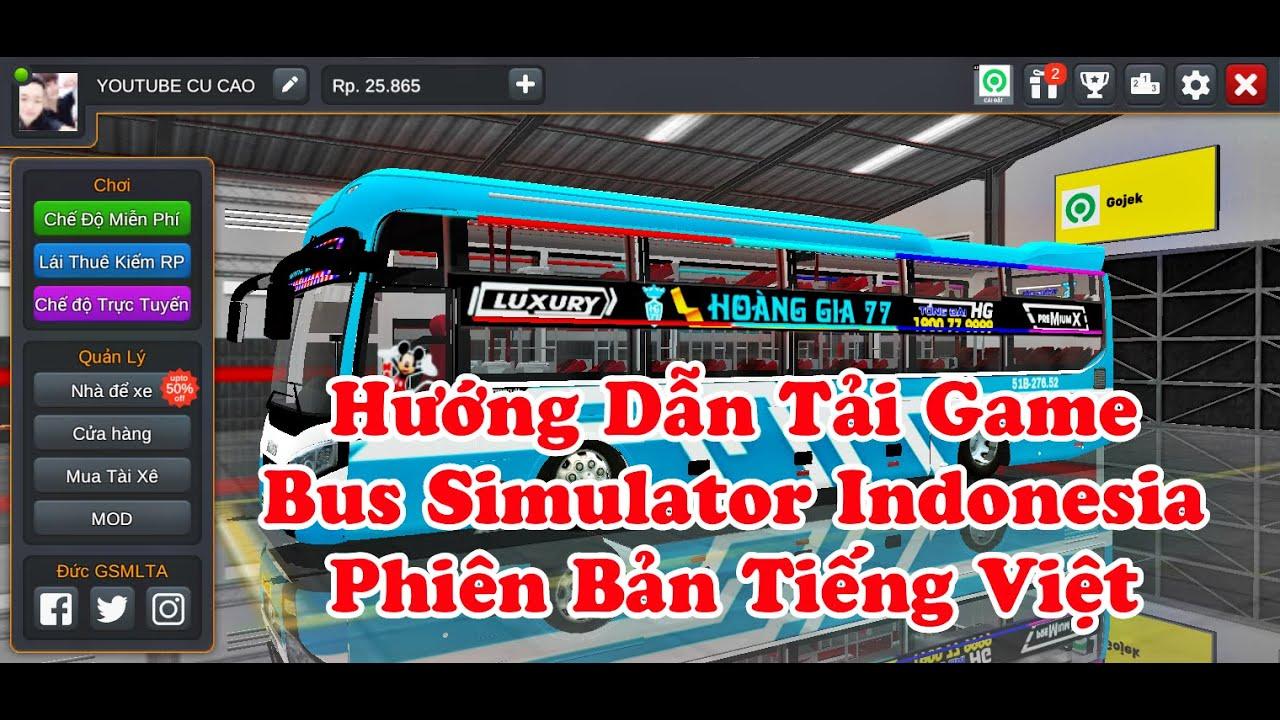 Hướng Dẫn Chi Tiết Cách Tải Game Bus Simulator Indonesia Tiếng Việt Cực Kỳ Dễ Hiểu