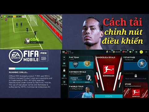 Hướng dẫn tải game FIFA MOBILE 20 cho điện thoại | Cách tải game và chỉnh nút điều khiển game