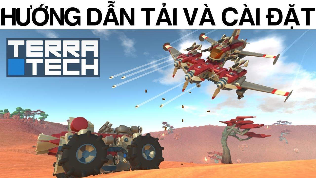 Hướng dẫn tải và cài đặt game TerraTech - Game chế tạo xe tăng máy bay siêu ngầu