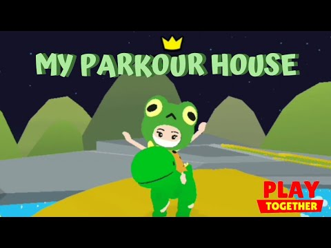 MY PARKOUR HOUSE | Play Together