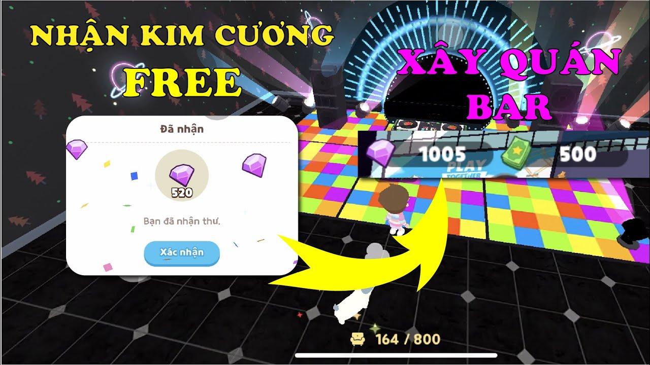 PLAY TOGETHER | NHẬN KIM CƯƠNG FREE, HƯỚNG DẪN TRANG TRÍ QUÁN BAR PHONG CÁCH KIETDEPZAI