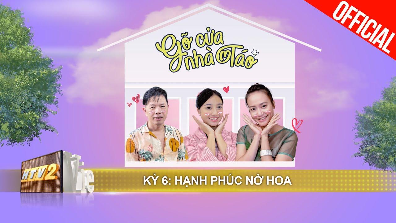 Thái Hòa - Hồng Ánh spoil cái kết đẹp như mơ của Cây Táo Nở Hoa | #6 GÕ CỬA NHÀ TÁO